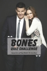 Bones Quiz Challenge: Amazing Facts and Things Related to The Series Bones: Bones Quiz Book Cover Image