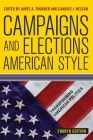 Campaigns and Elections American Style (Transforming American Politics) Cover Image