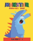 Monster Coloring Book For Kids 2 - 4: Monster Colouring Book: A Fun Colouring Activity Book For 2-4 Year Olds Cover Image