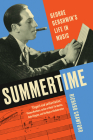Summertime: George Gershwin's Life in Music Cover Image