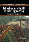 Infrastructure Health in Civil Engineering: Theory and Components Cover Image