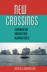 New Crossings: Caribbean Migration Narratives Cover Image