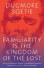 Familiarity Is the Kingdom of the Lost Cover Image
