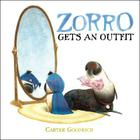 Zorro Gets an Outfit (Junior Library Guild Selection) Cover Image
