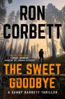 The Sweet Goodbye (A Danny Barrett Novel #1) Cover Image