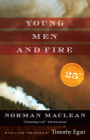 Young Men and Fire: Twenty-Fifth Anniversary Edition Cover Image