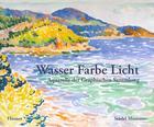 Wasser Farbe Licht: Aquarelle Der Graphischen Sammlung Cover Image