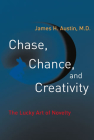 Chase, Chance, and Creativity: The Lucky Art of Novelty Cover Image