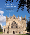 Exeter Cathedral: The Garden of Paradise Cover Image