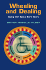 Wheeling and Dealing: Living with Spinal Cord Injury Cover Image