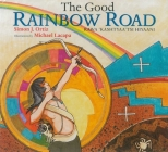 The Good Rainbow Road: A Native American Tale in Keres and English Cover Image