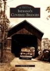 Indiana's Covered Bridges (Images of America (Arcadia Publishing)) Cover Image