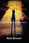 On the Dark Edge of Heaven Cover Image