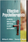 Effective Psychotherapists: Clinical Skills That Improve Client Outcomes Cover Image