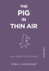 The Pig in Thin Air: An Identification Cover Image
