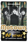 Motown: Celebrating 60 Years of Amazing Music Cover Image