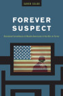 Forever Suspect: Racialized Surveillance of Muslim Americans in the War on Terror Cover Image
