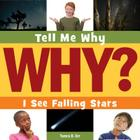 I See Falling Stars (Tell Me Why Library) Cover Image