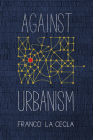 Against Urbanism (Green Arcade) Cover Image