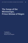 The Songs of the Minnesinger, Prince Wizlaw of Rügen (University of North Carolina Studies in Germanic Languages a #59) Cover Image