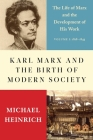 Karl Marx and the Birth of Modern Society: The Life of Marx and the Development of His Work Cover Image