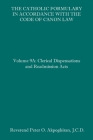 The Catholic Formulary in Accordance with the Code of Canon Law: Volume 9A: Clerical Dispensations and Readmission Acts Cover Image