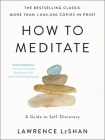 How to Meditate: A Guide to Self-Discovery Cover Image
