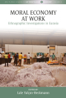 Moral Economy at Work: Ethnographic Investigations in Eurasia (Max Planck Studies in Anthropology and Economy #8) Cover Image