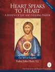 Heart Speaks to Heart- A Review of Life and Healing Prayer- The Inner Heart of My Faith Journal - 2nd Edition Cover Image