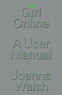 Girl Online: A User Manifesto Cover Image