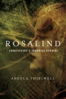 Rosalind: A Biography of Shakespeare's Immortal Heroine Cover Image