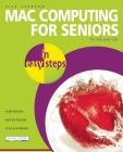 Mac Computing for Seniors in Easy Steps: For the Over 50s Cover Image