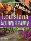 Louisiana Back Road Restaurant Recipes (State Back Road Restaurant Recipes #6) Cover Image