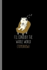 I'll Conquer the whole World Tomorrow: For Cats Animal Lovers Cute Animal Composition Book Smiley Sayings Funny Vet Tech Veterinarian Animal Rescue Sa Cover Image