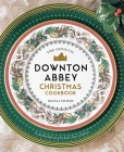 The Official Downton Abbey Christmas Cookbook (Downton Abbey Cookery) Cover Image