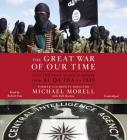 The Great War of Our Time Lib/E: The Cia's Fight Against Terrorism--From Al Qa'ida to Isis Cover Image