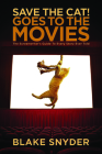 Save the Cat! Goes to the Movies: The Screenwriter's Guide to Every Story Ever Told Cover Image