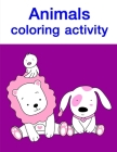 Animals coloring activity: Baby Funny Animals and Pets Coloring Pages for boys, girls, Children Cover Image