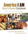 America I AM Pass It Down Cookbook: Over 130 Soul-Filled Recipes Cover Image