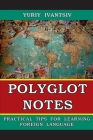 Polyglot Notes: Practical Tips for Learning Foreign Language Cover Image
