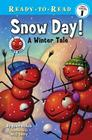 Snow Day!: A Winter Tale (Ready-to-Read Pre-Level 1) (Ant Hill) Cover Image