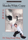 The Essence of Shaolin White Crane: Martial Power and Qigong Cover Image