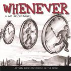 Whenever: I Am Important! Cover Image