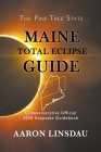 Maine Total Eclipse Guide: Commemorative Official 2024 Keepsake Guidebook Cover Image