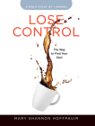 Lose Control - Women's Bible Study Participant Workbook: The Way to Find Your Soul Cover Image