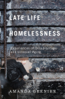 Late-Life Homelessness: Experiences of Disadvantage and Unequal Aging Cover Image