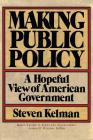 Making Public Policy: A Hopeful View Of American Government Cover Image