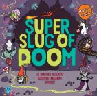 Super Slug of Doom: A Super Happy Magic Forest Story Cover Image