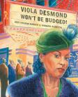 Viola Desmond Won't Be Budged! Cover Image