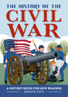 The History of the Civil War: A History Book for New Readers Cover Image